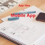A comprehensive guide for an idea become mobile app