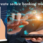 How to create secured banking mobile apps