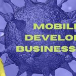 Learning from COVID-19 pandemic and impact on mobile app business growth