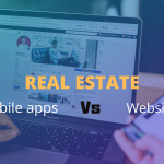 Why real estate websites are popular than real estate mobile apps?
